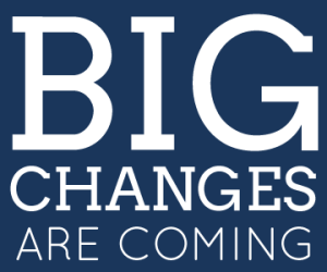 big-changes-coming-soon