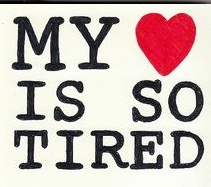 My-heart-is-so-tired