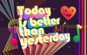 today_is_better_than_yesterday_by_nvmsodi-d423tug
